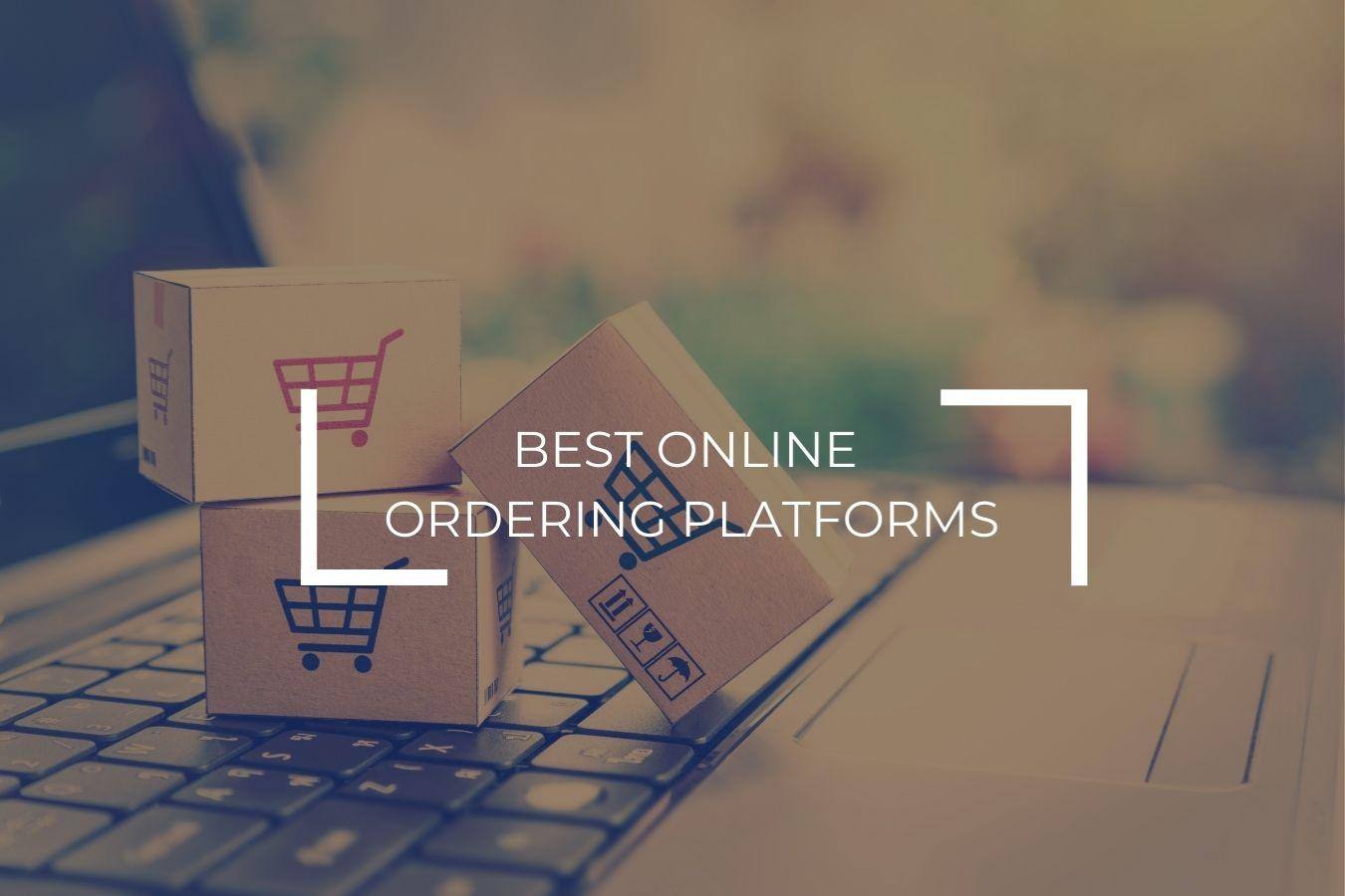 Best online ordering platforms