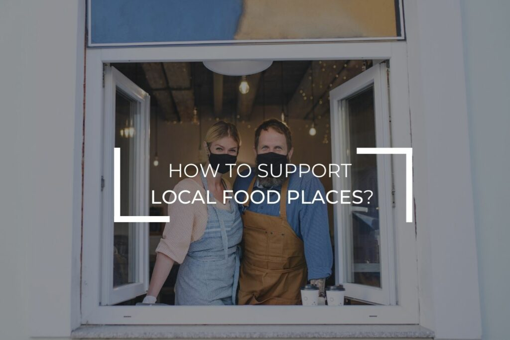 How to support local food places