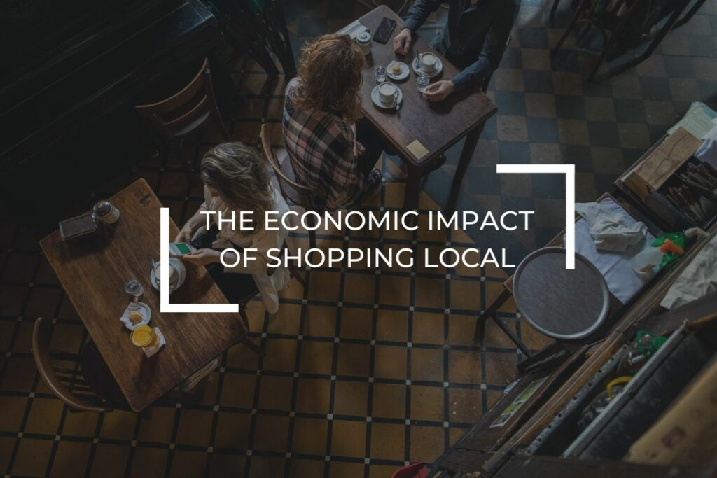 The economic impact of shopping local