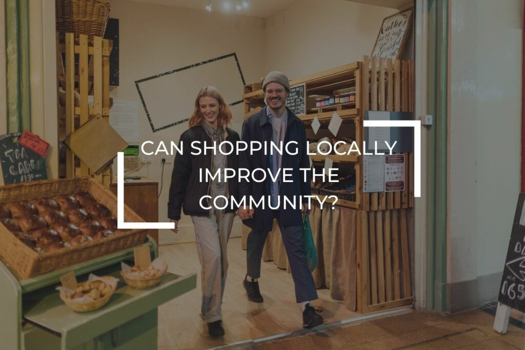 Can shopping locally improve the community