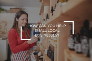How can you help small local businesses